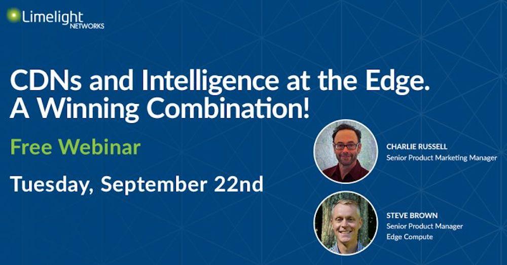 Webinar: CDNs and Intelligence at the Edge
