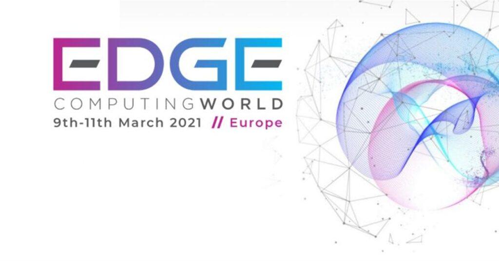 Edge Computing World Europe 2021