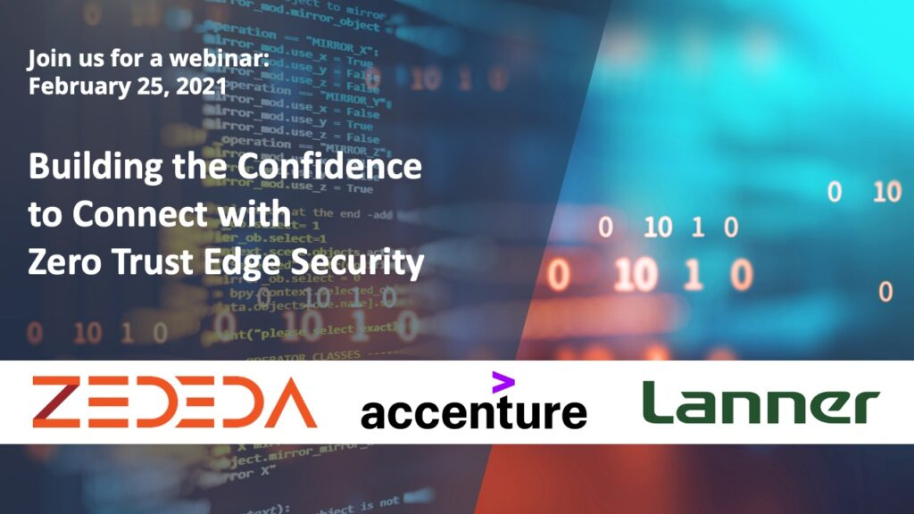 Webinar: Building the Confidence to Connect with Zero Trust Edge Security
