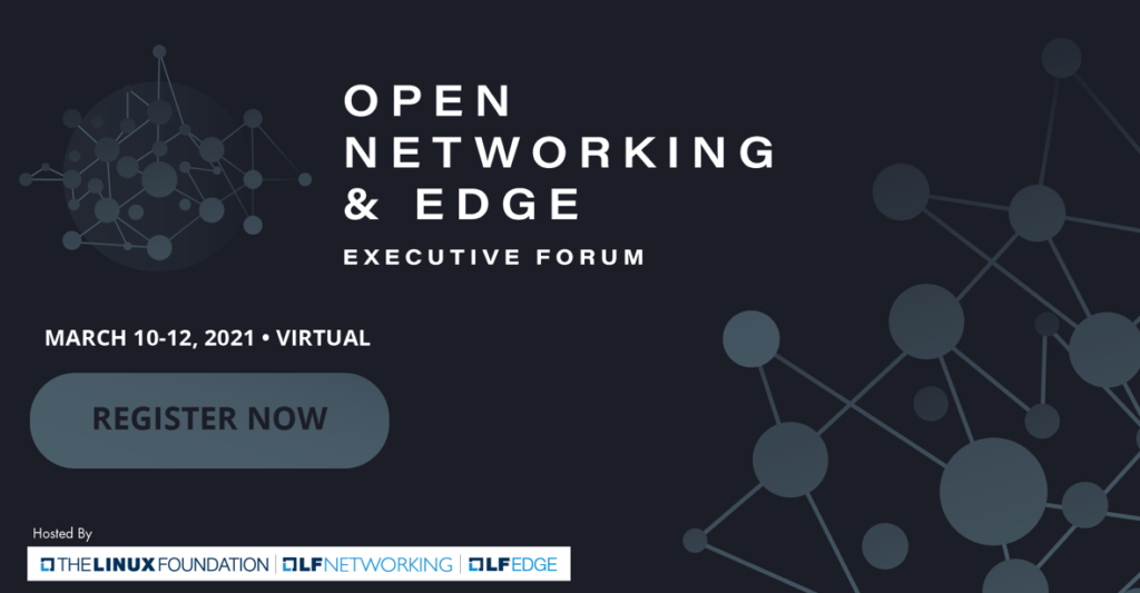 Open Networking & Edge Executive Forum