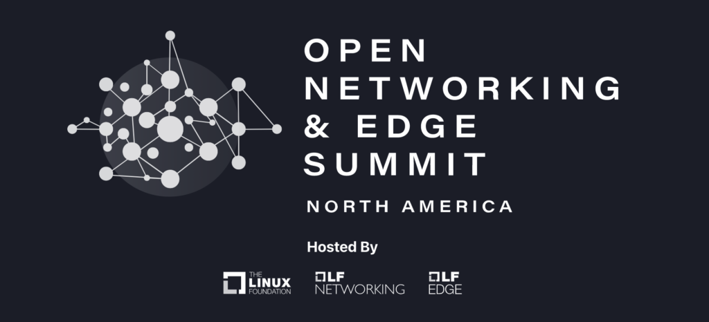 Open Networking & Edge Summit North America 2021