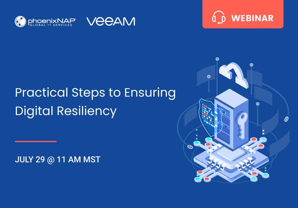 Webinar: Practical Steps to Ensuring Digital Resiliency