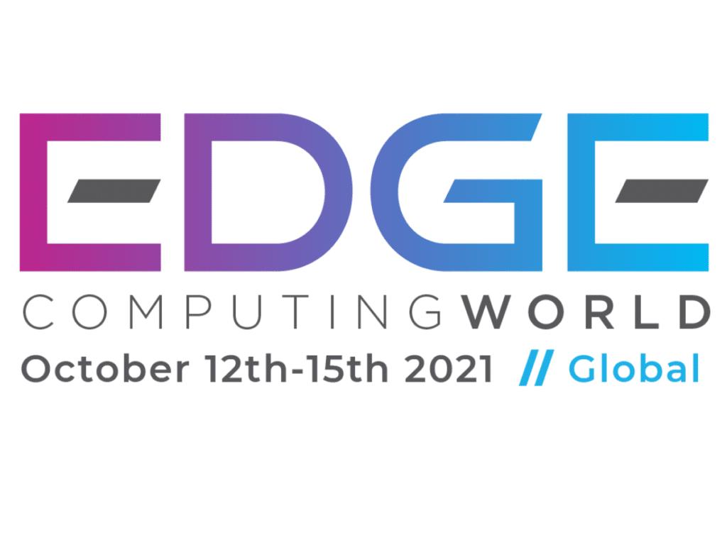 Edge Computing World 2021
